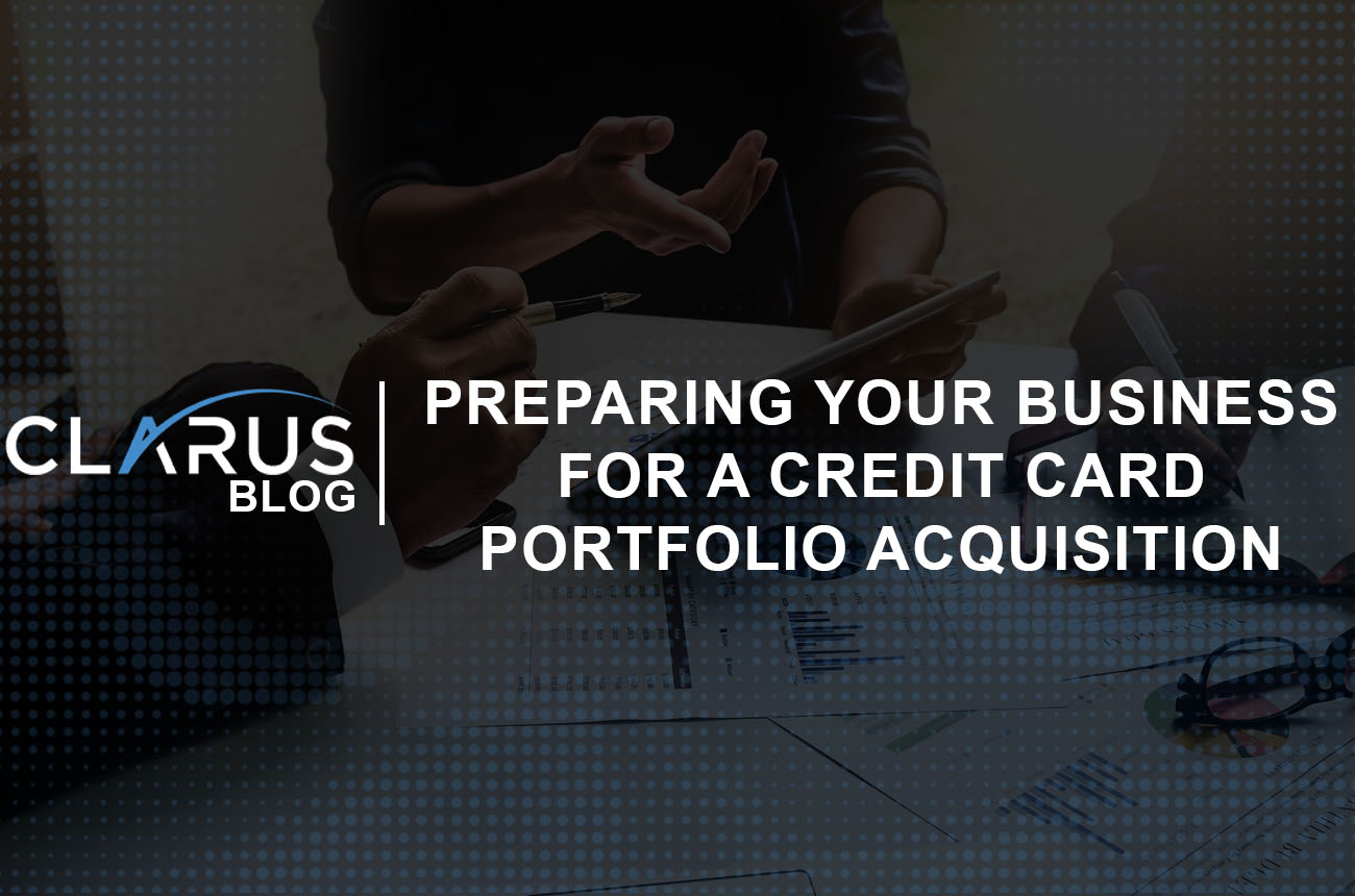 Preparing Your Business For a Credit Card Portfolio Acquisition